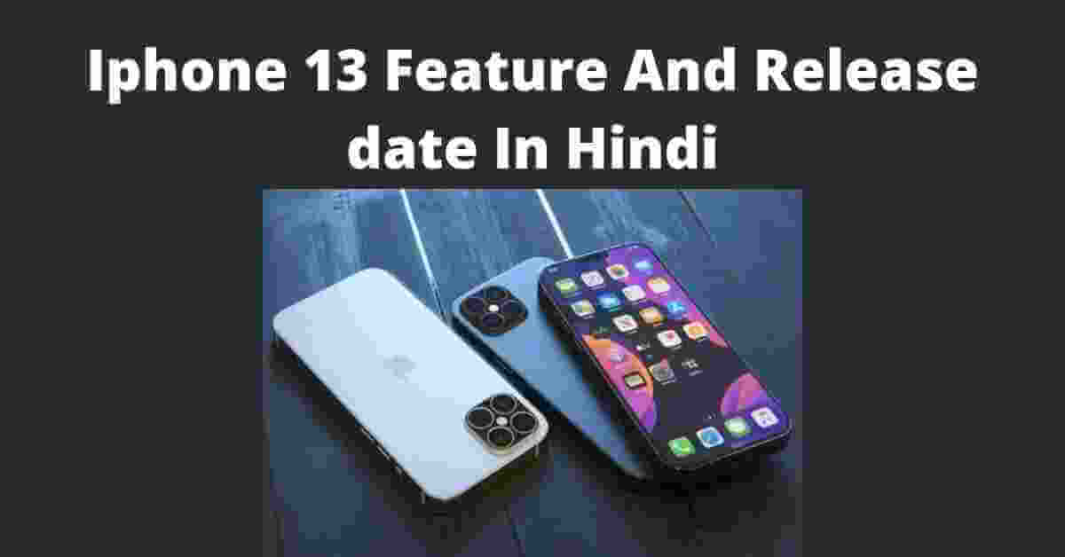 Iphone 13 Feature, release date