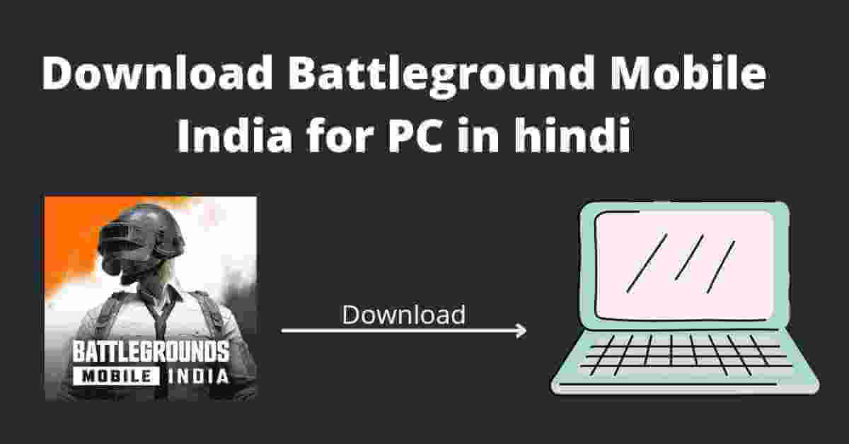 download battleground mobile india for pc